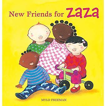 New Friends For Zaza by Mylo Freeman - 9781605374895 Book