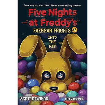 Into the Pit (Five Nights at Freddy's - Fazbear Frights #1) de Scott C