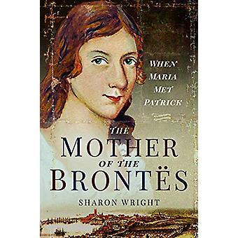 Äiti Bront s - Kun Maria Tapasi Patrick Sharon Wright -