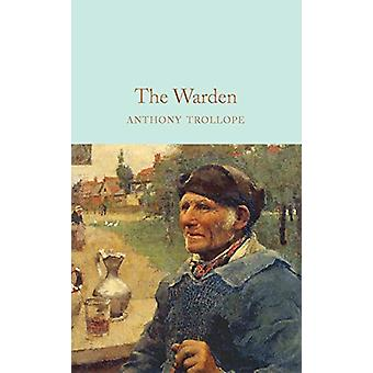 The Warden by Anthony Trollope - 9781529011838 Book