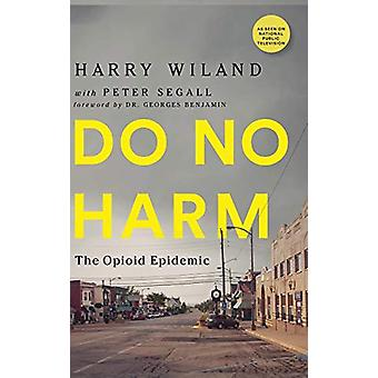 Do No Harm - The Opioid Epidemic by Harry Wiland - 9781684423248 Book