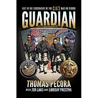 Guardian - Life in the Crosshairs of the CIA's War on Terror by Thomas