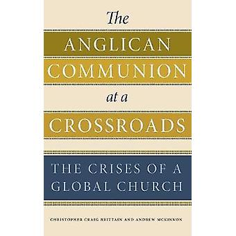 The Anglican Communion at a Crossroads - The Crises of a Global Church
