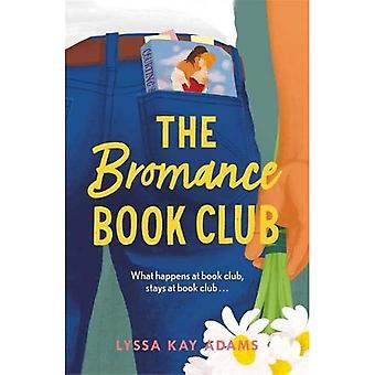 The Bromance Book Club: The utterly charming new rom-com that readers are raving about! (Bromance Book Club)