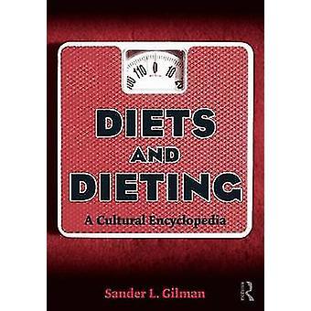 Ruokavaliot ja ruokavaliot - Sander L. Gilmanin kulttuurinen tietosanakirja - 9780