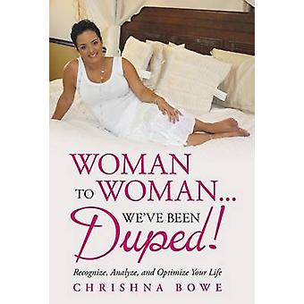 Woman to Woman...We've Been Duped! - Recognize - Analyze - and Optimiz