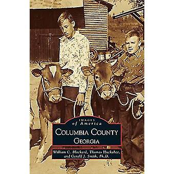 Columbia County - Georgia by William Blackard - 9781531604004 Book