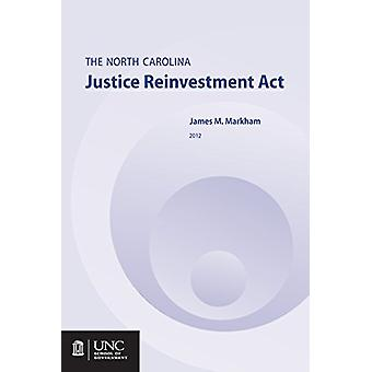 The North Carolina Justice Reinvestment Act by Jamie M. Markham - 978