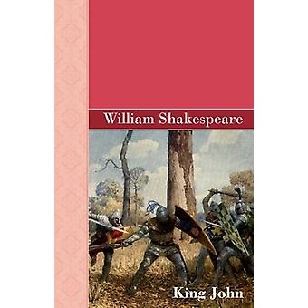 King John by William Shakespeare - 9781605126074 Book