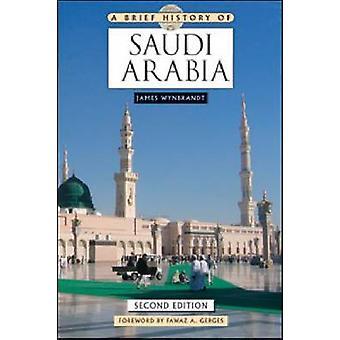 En kort historia om Saudiarabien av James Wynbrandt & Förord av professor i Mellanösternpolitik och internationella relationer Fawaz A Gerges