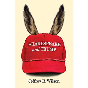 Shakespeare and Trump by Jeffrey R. Wilson