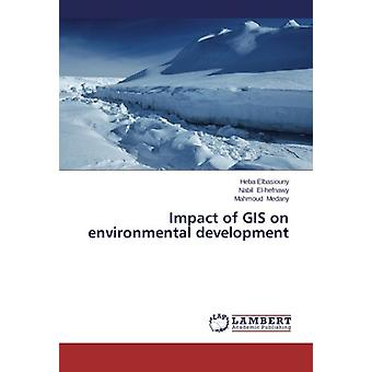 Impact of GIS on environmental development by Heba Elbasiouny - 97836