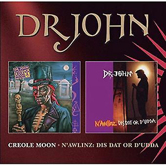 Dr John - Creole Moon / N'Awlinz:Dis Dat o D'udda CD