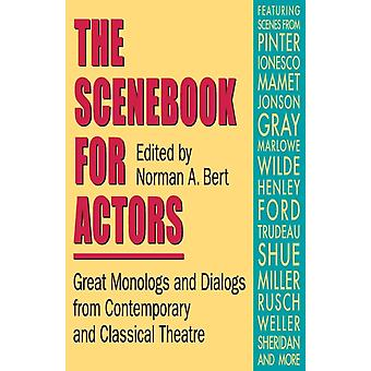 Scene Book for Actors  Great Monologues and Dialogues from Contemporary and Classical Theatre by Edited by Norman Bert