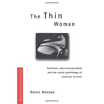 The Thin Woman: Feminism, Post-structuralism and the Social Psychology of Anorexia Nervosa (Women and Psychology)