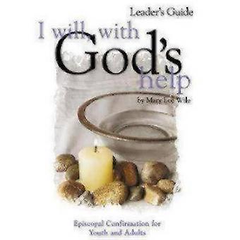Je vais avec l'aide de Dieu Guide mentor Confirmation épiscopale pour les jeunes et les adultes