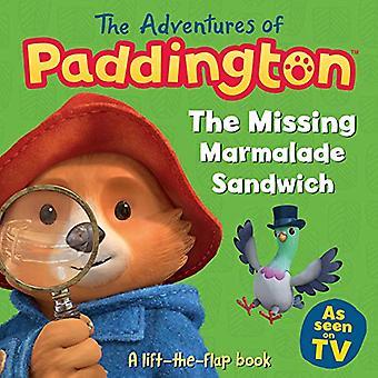 Paddingtonin seikkailut: Kadonnut marmeladivoileipä: lift-the-flap-kirja (Paddington TV) (Paddington TV) [Lautakirja]