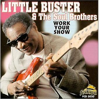 Little Buster/Soul Brothers - Work Your Show [CD] USA import