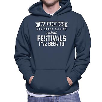 Warning May Start Talking About Festivals Ive Been To Men's Hooded Sweatshirt