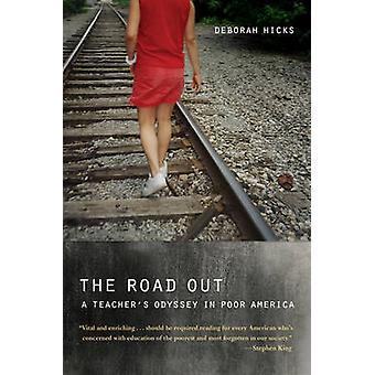 De weg uit - A Teacher's Odyssey in slechte Amerika door Deborah Hicks-