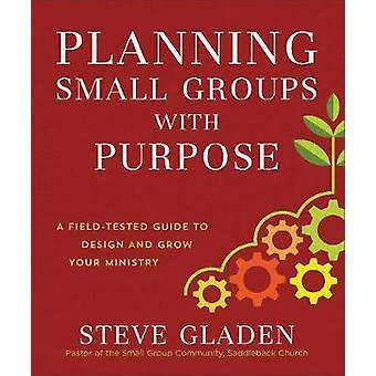 Planung von Kleingruppen mit Zweck - eine Praxiserprobte Anleitung zur Gestaltung einer