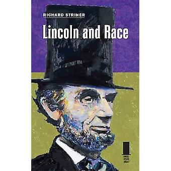 Lincoln y la raza por Richard Striner - libro 9780809330775