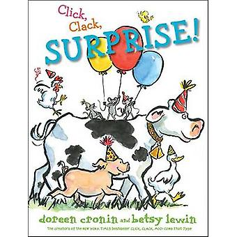 Klikk - Clack - overraskelse! av Doreen Cronin - Betsy Lewin - 9781481470