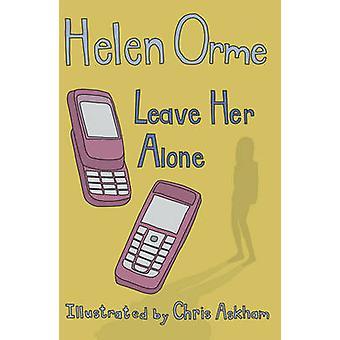 Lass sie in Ruhe durch Helen Orme - 9781841677422 Buch