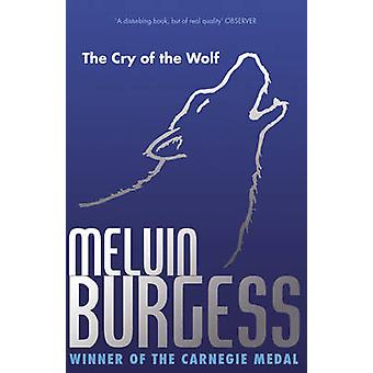 The Cry of the Wolf by Melvin Burgess - 9781849393751 Book