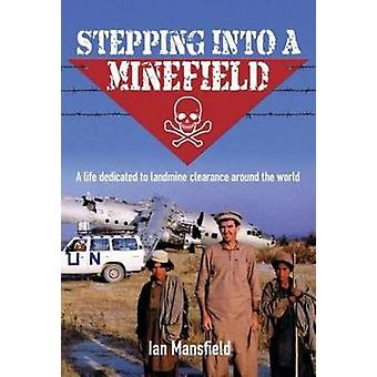 Stepping into A Minefield by Ian Mansfield - 9781925275520 Book