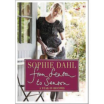 Van seizoen tot seizoen - een jaar in recepten door Sophie Dahl - 97800073405