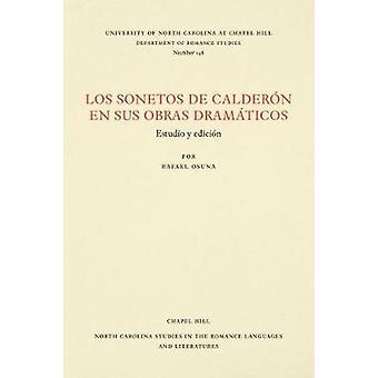 Los Sonetos de Calderon de Sus Obras Dramaticos - Estudio y Edicion von