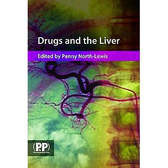 Drugs and the Liver - A Guide to Drug Handling in Liver Dysfunction by