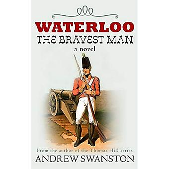 Waterloo: O homem mais corajoso