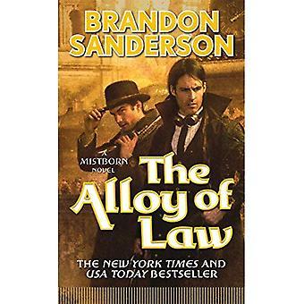 Die Legierung des Gesetzes: ein Roman wurde