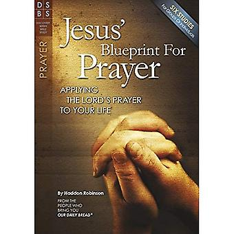 Jesus' Blueprint for Prayer: Applying the Lord's Prayer to Your Life (Discovery Series Bible Study)