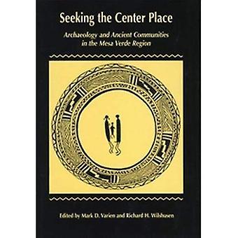 Qui cherche la Place centre: archéologie et des anciennes communautés dans la région de Mesa Verde