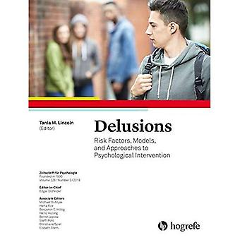 Delusions: Risk Factors, Models, and Approaches to Psychological Intervention: 2018: 226 (Zeitschrift fur Psychologie)