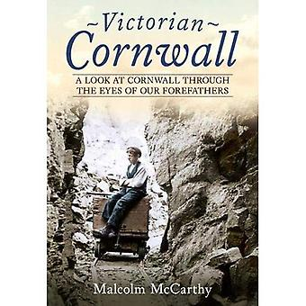 Victorian Cornwall: A Look at Cornwall Through the Eyes of our Forefathers
