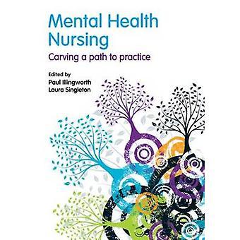 Mental Health Nursing by Illingworth & Paul