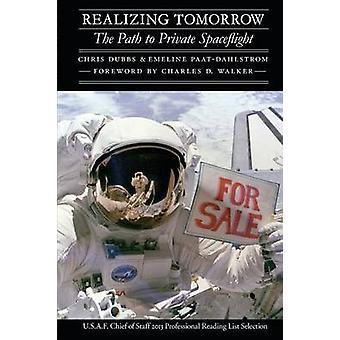 At realisere i morgen stien til Private rumflyvninger af Dubbs & Chris
