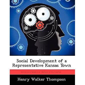Soziale Entwicklung einer Vertreter Kansas Stadt von Thompson & Henry Walker