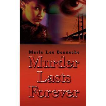 Asesinato dura para siempre por Benneche y Lee Merle