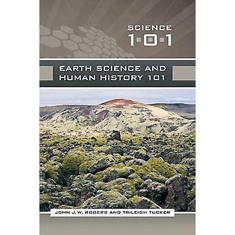 Aardwetenschappen en menselijke geschiedenis 101 door Rogers & John J. W.