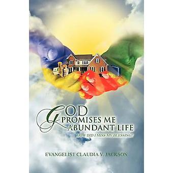 Dio mi ha promesso una vita abbondante come ho fatto a perdere la mia benedizione di Jackson & Claudia