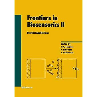 Frontiers in Biosensorics II  Practical Applications by Scheller & F.W.