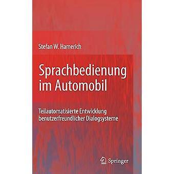 Sprachbedienung im Automobil Teilautomatisierte Entwicklung benutzerfreundlicher Dialogsysteme da Hamerich & Stefan