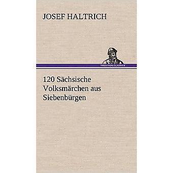 120 sächsischen Volksmarchen Aus Siebenburgen durch Haltrich & Josef