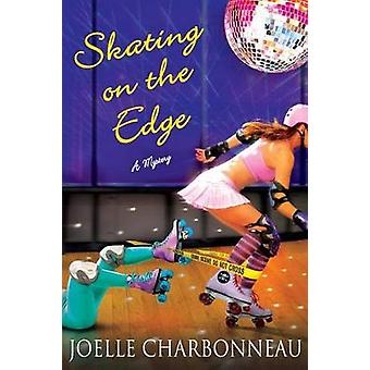 Skating on the Edge by Joelle Charbonneau - 9780312606633 Book