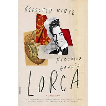 Selected Verse - Revised Bilingual Edition by Federico Garcia Lorca -